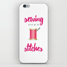 Funny Sewing Keeps Me in Stitches iPhone Skin
