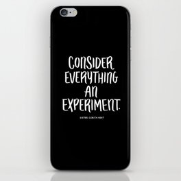 Consider Everything An Experiment iPhone Skin