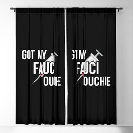Got My Fauci Ouchie I Blackout Curtain
