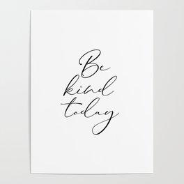 Be Kind Today, Motivational Print, Nursery Wall Art, Bedroom Art Poster