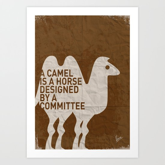 My - A camel is a horse designed by a committee - quote poster Art Print