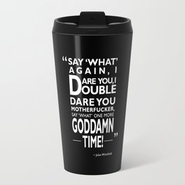 Say What Again Travel Mug