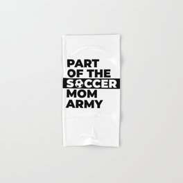 Funny Part of the soccer mom army gift idea Hand & Bath Towel