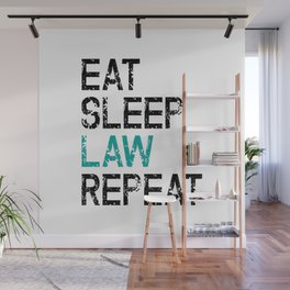 Eat Sleep Law Repeat Lawyer Judge Jurist Wall Mural