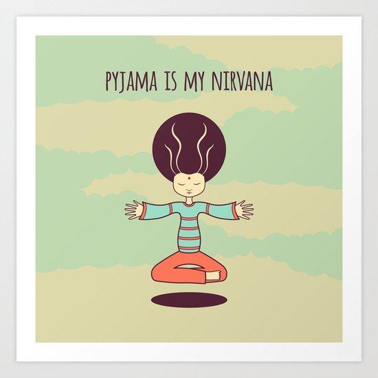 pyjama is my nirvana Art Print