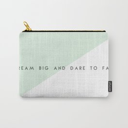 Dream Big and Dare To Fail Carry-All Pouch