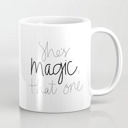 She's Magic, That One Coffee Mug