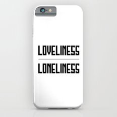 loveliness / loneliness Slim Case iPhone 6s
