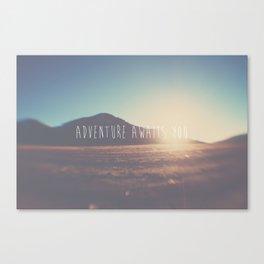 adventure awaits you ... Canvas Print