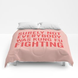 Surely Not Everybody Was Kung Fu Fighting, Quote Comforters