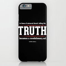 Telling the Truth is a Revolutionary Act Slim Case iPhone 6s