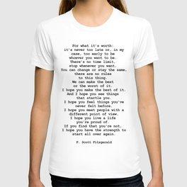 For what it's worth by F Scott Fitzgerald #minimalism #poem T-shirt