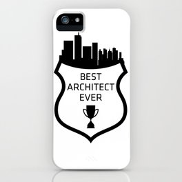 BEST ARCHITECT EVER iPhone Case