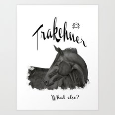 Trakehner -  what else? Art Print