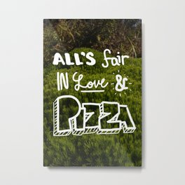 all's fair... Metal Print