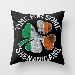 St. Patrick's Time For Some Shenanigans Funny Party Throw Pillow