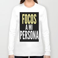 persona Long Sleeve T-shirts featuring FOCOS A MI PERSONA  by Cris Carrasmore