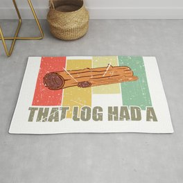 That Log Had A Child T-shirt Design Save And Protect Earth Forest Timber Chunk Trunk Wood Forestry  Rug