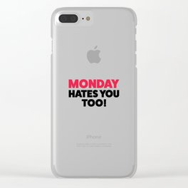 Monday hates you! Clear iPhone Case