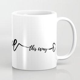 LOVE THIS WAY Coffee Mug