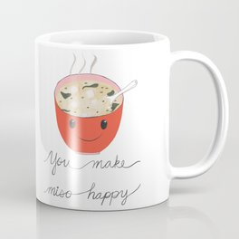 you make miso happy Coffee Mug