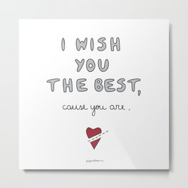 I wish you the best Metal Print