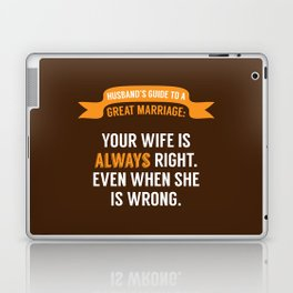 Wife is Always Right. Laptop & iPad Skin