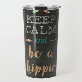 Keep calm andbe a hippie Travel Mug