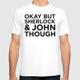 Sherlock and John Though T-shirt