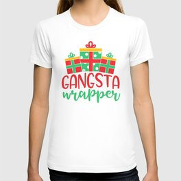 Gangsta Wrapper Funny Xmas Quote T-shirt