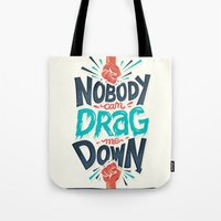 risa rodil Tote Bags featuring Nobody can drag me down by Risa Rodil