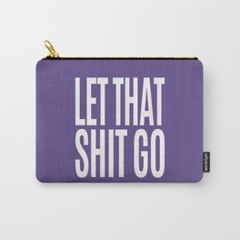Let That Shit Go (Ultra Violet) Carry-All Pouch