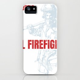 Real Firefighter Fire Chief Volunteer Firefighter Gift iPhone Case