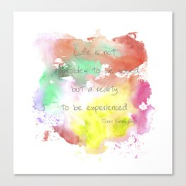 reality to be experienced. Canvas Print