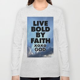Live Bold By Faith xoxo God Long Sleeve T-shirt