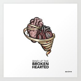 Bind Up the Brokenhearted Art Print