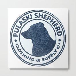 Pulaski Shepherd Clothing & Supply Co. Metal Print