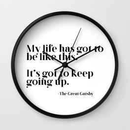 My life has got to be like this Wall Clock