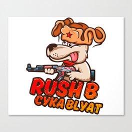 Rush B Cyka Blyat Canvas Print