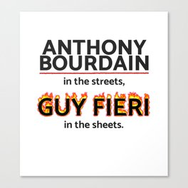 Bourdain in the Streets, Fieri in the Sheets Canvas Print