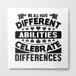 We all have Different Metal Print