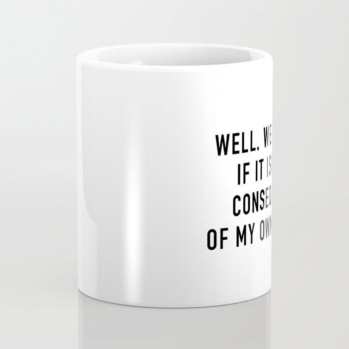 Consequences Coffee Mug