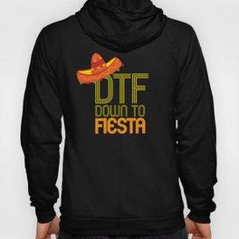 DTF Down To Fiesta Funny Cinco De Mayo Gift Mexican Sombrero Hoody