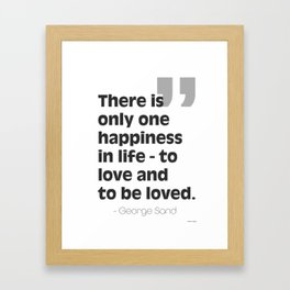 George Sand quote about love Framed Art Print