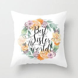Best Sister in the World! Throw Pillow