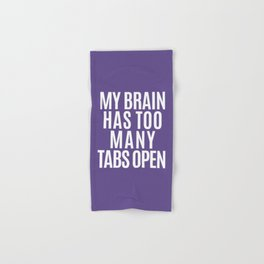 My Brain Has Too Many Tabs Open (Ultra Violet) Hand & Bath Towel