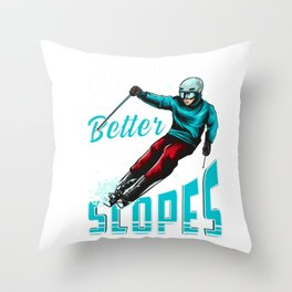 Life Is Better On The Slopes Skiing & Snowboarding Throw Pillow