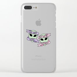 We Are Here, But We're Friendly Clear iPhone Case