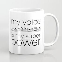 My voice is my super power (soprano, white version) Coffee Mug
