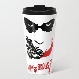 Why so serious? Travel Mug